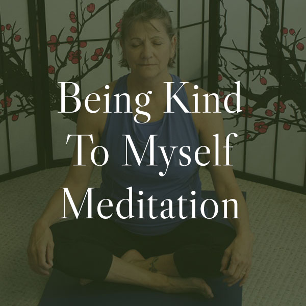 Being Kind To Myself Meditation