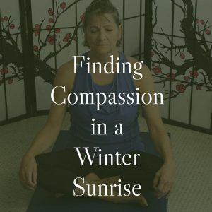 Finding Compassion in a Winter Sunrise